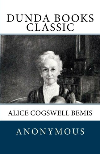 9781475132014: Alice Cogswell Bemis: A Sketch by a Friend