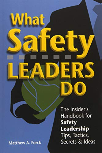 9781475132120: What Safety Leaders Do: The Insider's Handbook for Safety Leadership Tips, Tactics, Secrets & Ideas