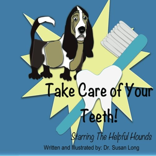 9781475133264: Take Care of Your Teeth!: Starring The Helpful Hounds