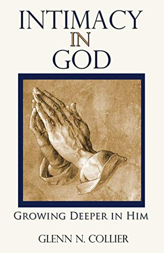9781475134810: Intimacy In God: Growing Deeper in Him