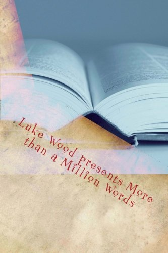 9781475135909: Luke Wood presents More than a Million Words