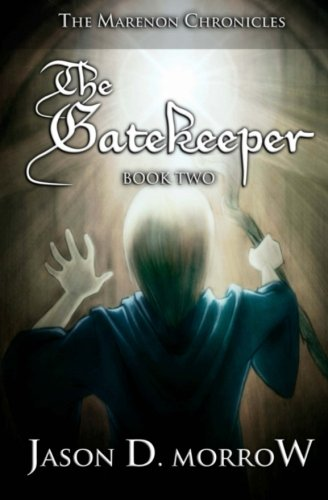 9781475135961: The Gatekeeper: Book Two in the Marenon Chronicles