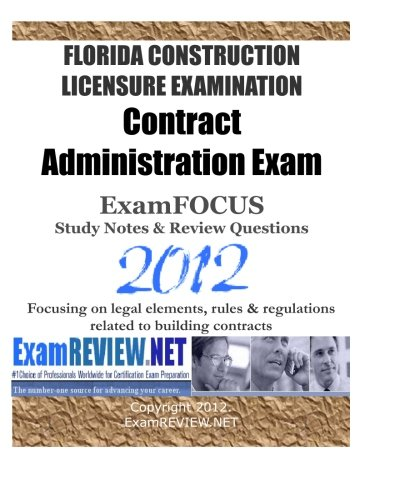 9781475136036: FLORIDA CONSTRUCTION LICENSURE EXAMINATION Contract Administration Exam ExamFOCUS Study Notes & Review Questions 2012: Focusing on legal elements, rules & regulations related to building contracts