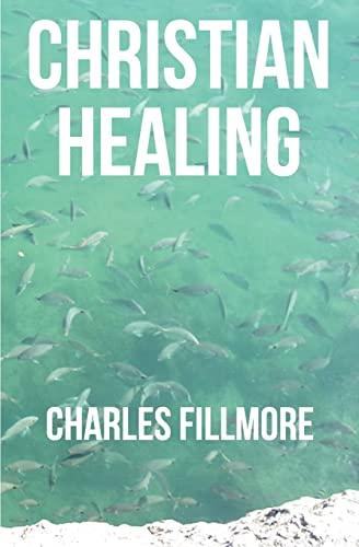 9781475138917: Christian Healing