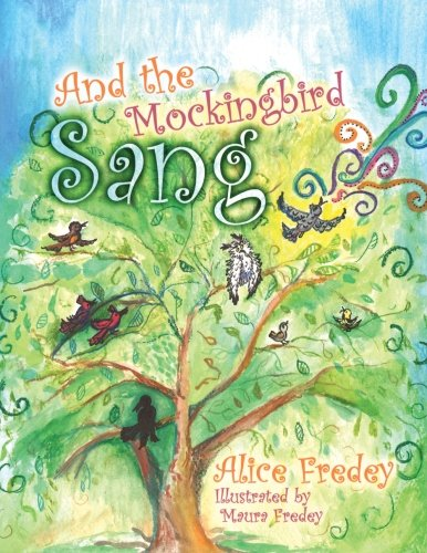 And the Mockingbird Sang: Alice Fredey