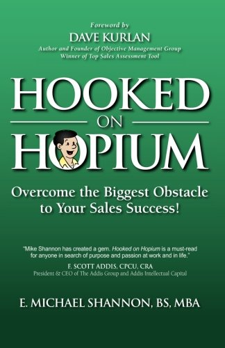 9781475140323: Hooked On Hopium: Overcome The Biggest Obstacle to Your Sales Success