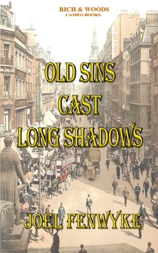 Old Sins Cast Long Shadows (Volume 1) (147514167X) by joel Fenwyke; Alan Rich