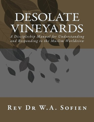 9781475141917: Desolate Vineyards: A Discipleship Manual for Understanding and Responding to the Muslim Worldview