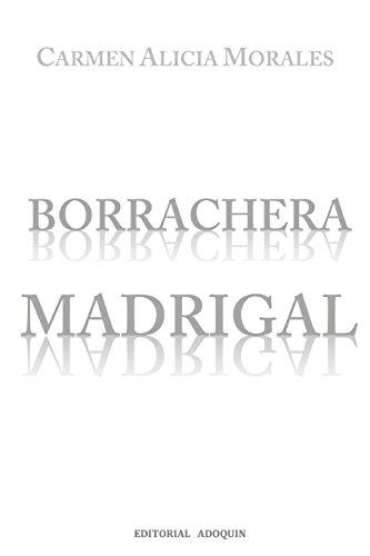 Borrachera Madrigal: Diario Poetico (Spanish Edition): Morales, Carmen Alicia