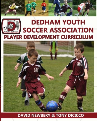 9781475142808: Dedham Youth Soccer Association Player Development Curriculum