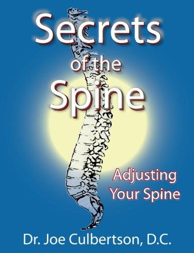9781475143027: Secrets of the Spine Adjusting Your Spine