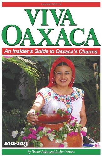 9781475143270: Viva Oaxaca: An Insider's Guide to Oaxaca's Charms: 2012-2013