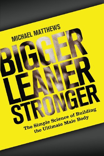 9781475143386: Bigger Leaner Stronger: The Simple Science of Building the Ultimate Male Body (The Build Healthy Muscle Series)