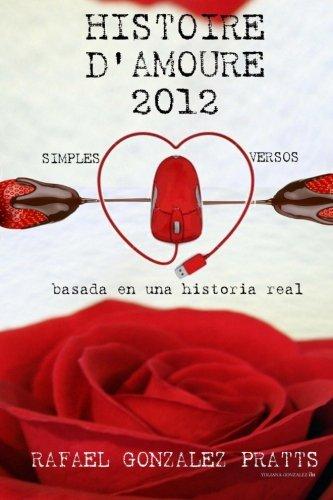 9781475143720: Histoire D'Amoure 2012 en simples versos (Spanish Edition)