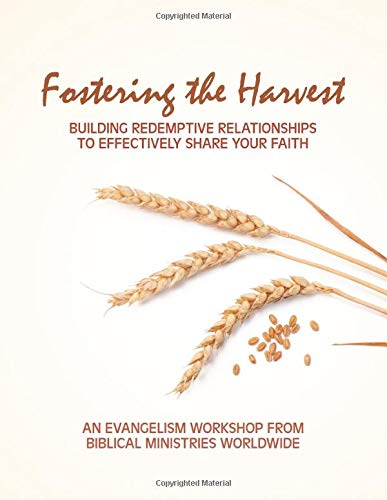 9781475144307: Fostering The Harvest: Building Redemptive Relationships To Effectively Share Your Faith