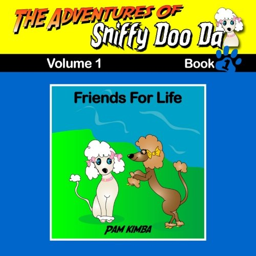 9781475145946: The Adventures Of Sniffy Doo Da : Friends For Life: Book 1