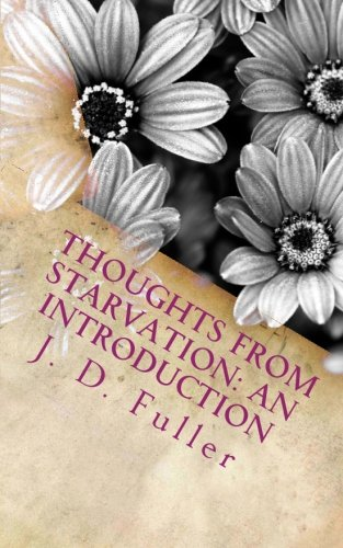 Thoughts from Starvation: An Introduction: J. D. Fuller