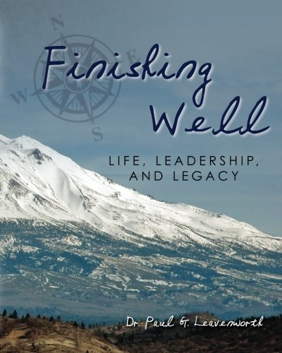 9781475149784: Finishing Well: Life, Leadership, and Legacy