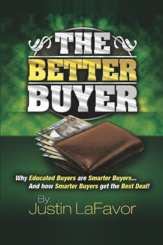 9781475151299: The Better Buyer: Why Educated Buyers Are Smarter Buyers...And How Smarter Buyers Get The Best Deal! (Volume 1)
