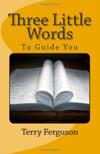 9781475153699: Three Little Words: To Guide You