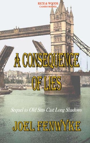 A Consequence of Lies (Volume 1) (1475153872) by Joel Fenwyke; Alan Rich