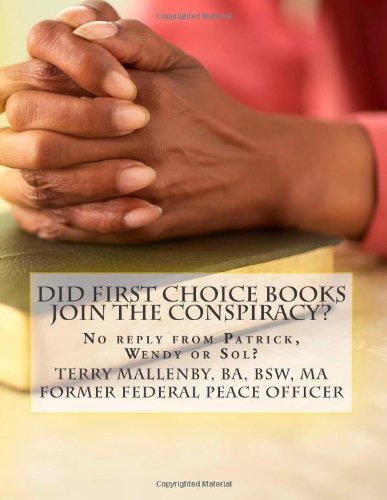 9781475154559: Did First Choice Books join the Conspiracy?: No reply from Patrick, Wendy or Sol?