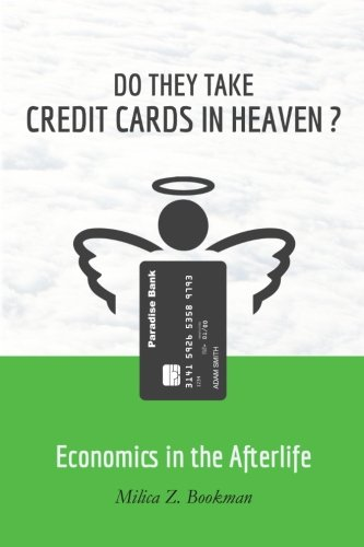 9781475155709: Do They Take Credit Cards in Heaven?: Economics in the Afterlife