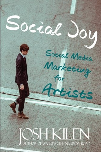 9781475158984: Social Joy: A Quick, Easy Guide to Social Media for Authors, Artists, and Other Creative Types Who Hate Marketing