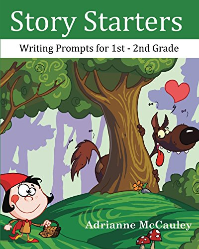Story Starters: Writing Prompts for 1st -: Adrianne McCauley