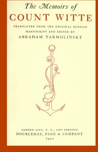 9781475159424: The Memoirs of Count Witte: Translated from the Original Russian Manuscript and Edited ny Abraham Yarmolinksy