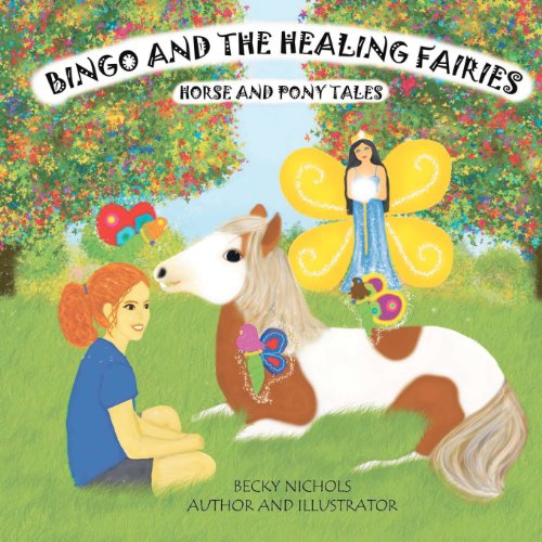9781475159943: Bingo and the Healing Fairies (Horse and Pony Tales)