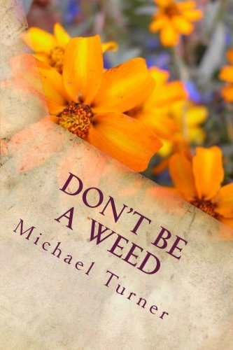 9781475160123: Don't Be a Weed