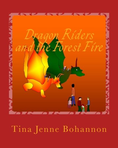 Dragon Riders and the Forest Fire: Bohannon, Tina Jenne
