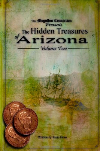The Hidden Treasures of Arizona Volume Two (Volume 2): Mr. Jesse Horn