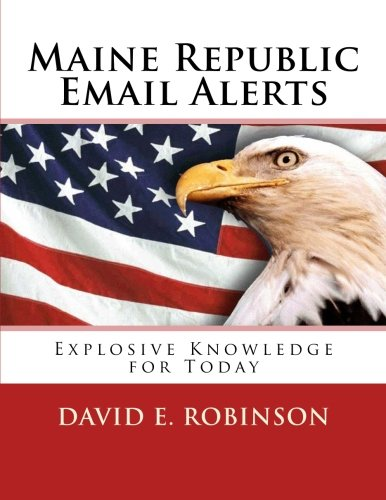 9781475163834: Maine Republic Email Alerts: Exploding Knowledge for Today