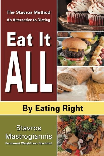 9781475164145: Eat It All By Eating Right: