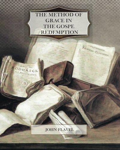 The Method of Grace in the Gospel: John Flavel