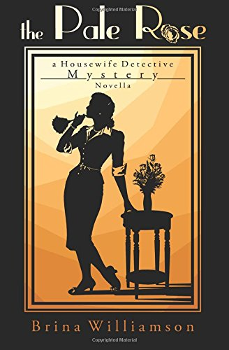 9781475167238: The Pale Rose: A Housewife Detective Mystery Novella