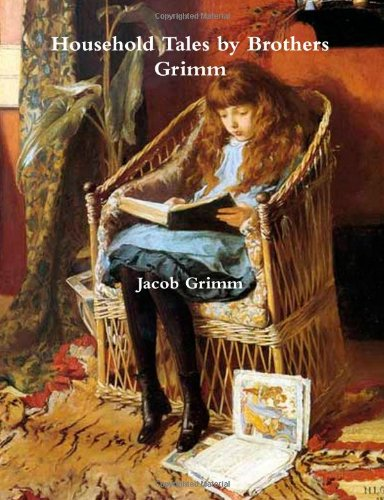 Household Tales by Brothers Grimm (9781475167498) by Jacob Grimm