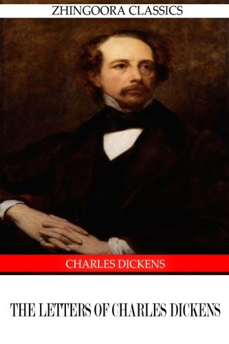 9781475168167: The Letters Of Charles Dickens