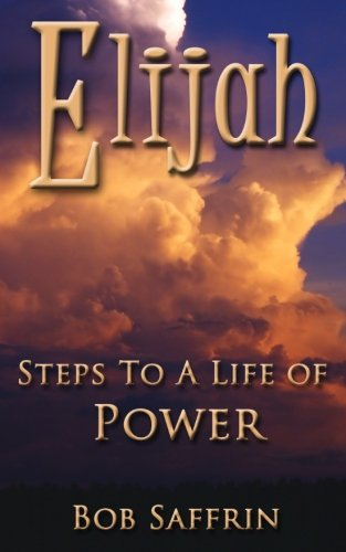 9781475169638: Elijah, Steps to a Life of Power