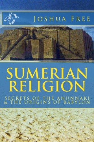 9781475170955: Sumerian Religion: Secrets of the Anunnaki & The Origins of Babylon