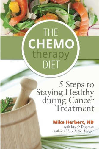9781475171235: The Chemotherapy Diet: 5 Steps to Staying Healthy During Cancer Treatment