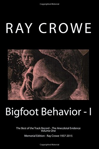 9781475171464: Bigfoot Behavior - I: The Anecdotal Evidence (The Best of the Track Record)