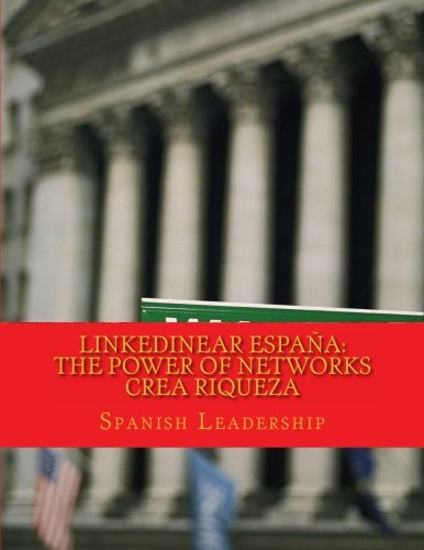 9781475172355: Linkedinear España: The Power of Networks Crea Riqueza.: Volume 1