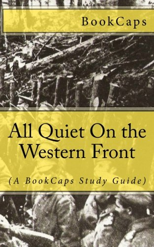 9781475175707: All Quiet On the Western Front: (A BookCaps Study Guide)