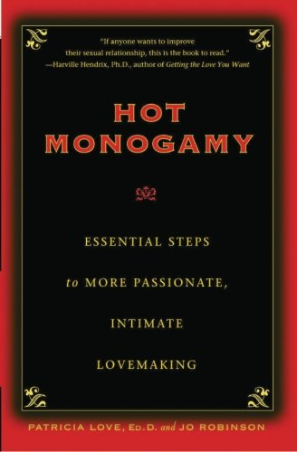 9781475176919: Hot Monogamy: Essential Steps to More Passionate, Intimate Lovemaking