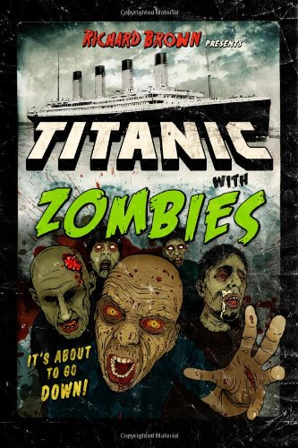 9781475183597: Titanic with ZOMBIES