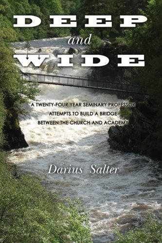 9781475185621: Deep and Wide: A Twenty-Four Year Seminary Professor Attempts to Build a Bridge Between the Church and the Academy