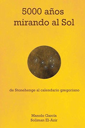 9781475186253: 5000 años mirando al Sol: De Stonehenge al calendario gregoriano